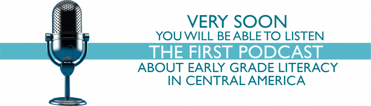 Very soon you will be able to listen to the first webcast about early grade literacy in Central America